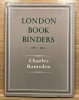 London Book binders. 1780-1840.. RAMSDEN Charles.