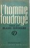 L'Homme foudroyé. Paris, Denoël, 1945 (achevé d'imprimer le 31 août 1945).. CENDRARS (Blaise.)