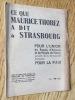 Ce que Maurice Thorez a dit à Strasbourg. Pour l'union du Peuple d'Alsace et du Peuple de France au sein de la démocratie française pour la paix.. ...