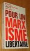 Pour un marxisme libertaire. Guérin (Daniel)