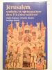 Jérusalem, symboles et représentations dans l'Occident médiéval.. BONNERY André, MENTRÉ Mireille, HIDRIO Guylène,
