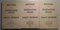 Histoire de la Fédération belge du droit humain. Tome i : Des origines à la guerre de 1940 - 1945 [- Tome ii en 2 volumes : de 1945 à 1978 ...