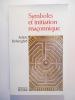Symboles et initiation maçonnique. Hiram dans le labyrinthe.. BEHAEGHEL Julien,