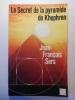 Le secret de la pyramide de Khephren.. SERS Jean-François,
