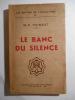 Le banc du silence.. POINSOT M.-C.,