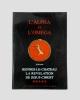 L'Alpha et l'Oméga. Rennes-le-Château, la révélation de Jésus-Christ.. SILVAIN P. (Pierre),