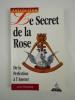 Le Secret de la Rose. De la Perfection à l'Amour.. POZARNIK Alain,