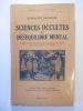 """""""Sciences occultes"""" et Déséquilibre mental.. ENCAUSSE Philippe (Dr),"""