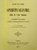 Sanctuaire du Spiritualisme. Etude de l'Ame humaine et de ses Rapports avec l'Univers, d'après le Somnambulisme et l'Extase.. CAHAGNET L.- A.,