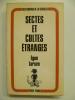 Sectes et Cultes étranges. Leurs origines et leur influence.. LARSEN Egon,