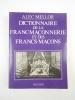 Dictionnaire de la Franc-Maçonnerie et des Francs-Maçons.. MELLOR Alec,