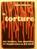 La torture, son histoire, son abolition, sa réapparition au XX° siècle.. MELLOR Alec,