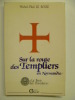 Sur la route des Templiers en Normandie.. LE BOSSE Michel-Vital,