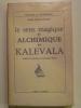 Le sens magique et Alchimique du Kalevala d'après la traduction de Jean-Louis Perret.. GUILLOT Renée Paule,
