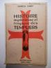 Histoire mystérieuse et tragique des Templiers.. LOBET Marcel,