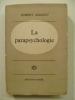 La parapsychologie. Essai historique et critique.. AMADOU Robert,