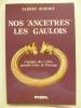 """Nos """"ancêtres"""" les Gaulois. L'épopée des Celtes, premier echec de l'Europe.. BURNET Albert,"""