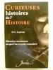 Curieuses histoires de l'histoire. Histoires inconnues ou que l'on croyait connaître.. LUYTENS Daniel-Charles,