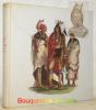 Les Indiens de la Prairie. Dessins et notes sur les moeurs, les coutumes et la vie des Indiens de l'Amérique du Nord par George Catlin 1796-1872. ...