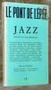 Le pont de l'épée 58: Jazz. Préface de Louis Armstrong..