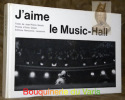 J'aime le music-hall. Photos de Yvan Dalain.. MOULIN, Jean-Pierre.