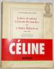 Lettres de prison à Lucette Destouches et à Maître Mikkelsen, 1945-1947. Edition établie, présentée et annotée par François Gibault.. CELINE, ...