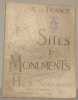 Haute Normandie. Seine Inférieure - Eure. Sites et Monuments..