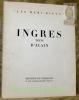Ingres. Texte d'Alain. Collection Les Demi-Dieux.. ALAIN.