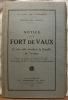 Notice sur le Fort de Vaux et son rôle pendant la bataille de Verdun. Avec, en annexe, une note sur la visite de l'intérieur du Fort et deux croquis ...