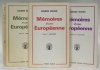 Mémoires d'une européenne. 3 volumes. Tome 1: 1893-1919. Tome 2: 1919-1934. Tome 3: 1934-1939.. WEISS, Louise.
