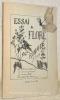 Essai de flore romande. Glossaire romand contenant: le nom patois des fleurs, le nom botanique, l'étymologie, quelques-unes des propriétés des ...