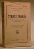 Terre! Terre! Récit historique de l'émigration suisse au Brésil en 1819. Avec dix dessins de Marie-Claire Bodinier, trois cartes, une reproduction de ...
