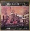 1848. Les acquis du régime radical. Pro Fribourg n° 120..