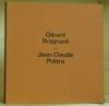 Gérard BREGNARD – Jean-Claude PRETRE. Catalogue de l'exposition 22 avril au 28 mai 1972..