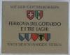 FERROVIA del Gottardo e i tre laghi. Gotthardbahn und die drei oberitalienischen Seen.Gothard railway with lake of Lugano, lake of Como and lago ...