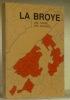 La Broye une terre... des hommes. Préface de Joseph Cottet. Avant-propos de Georges Guisolan..