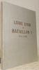 LIVRE D'OR DU BATAILLON 7 1874-1925..