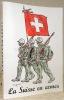 La Suisse en armes. Ouvrage destiné à approfondir le problème de la défense nationale..