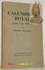 Calendrier Royal pour l'an 1471. Les Cahiers Verts.. CHAMPION, Pierre.