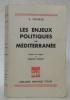 Les Enjeux politiques en Méditerranée. Traduit de l'anglais par Bernard Vernier. Avec 4 cartes.. MONROE, E.