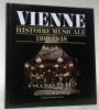 Vienne. Histoire musicale 1100 - 1848.. LA GRANGE, Henry-Louis de.