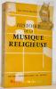 Histoire de la musique religieuse. Des origines à nos jours. Préface de Norbert Dufourcq.. Huot-Pleuroux, Paul.
