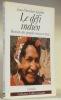 Le défi indien. Histoire des peuples Maya et Inca. Collection Archives vivantes.. SPAHNI, Jean-Christian.