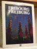 Fribourg l'impossible mise en boîte. Freiburg die unmögliche Zähmung.. PILLER, Jean-Luc. - MAILLARD, Bruno.