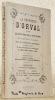 La Prophétie d'Orval d'après les copies prises sur le texte original dans l'Abbaye d'Orval et à Luxembourg. Avec les Concordances Historiques de 1793 ...
