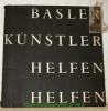 BASLER KUNSTLER HELFEN HELFEN..