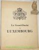 LE GRAND-DUCHE DE LUXEMBOURG. Publié à l'occasion de l'Exposition Universelle Internationale de Bruxelles par le Commissariat général du Gouvernement ...