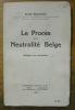 Le procès de la neutralité belge. Réplique aux accusations.. WAXWEILER, Emile.