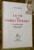 La vie de Vassili Fiveisky et autres récits. Introduction et  traduction de A. Chédel.. ANDREEV, Leonid.