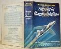 Einsam in Himmelshöhen. Vom Kampfpiloten zum Raketenflieger. Die Geschichte der Skyrocket, des Schüssels zu einer neuen Welt. Mit 12 Kunstdrucktafeln. ...
